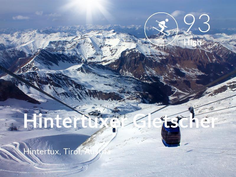 Skiing comfort level is 93 in Hintertuxer Gletscher