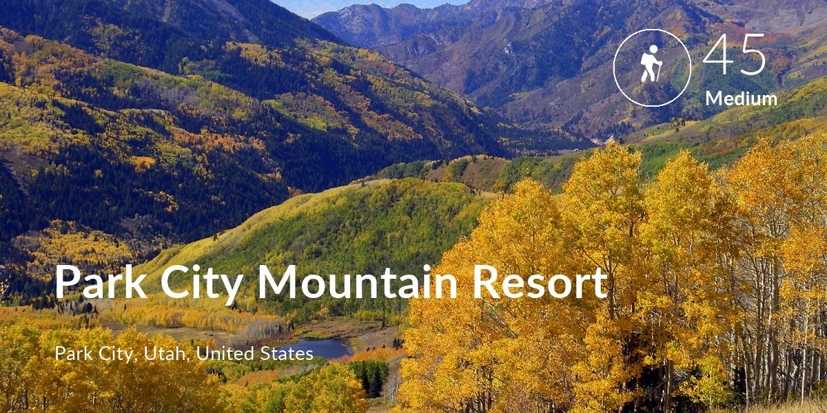 Hiking comfort level is 45 in Park City Mountain Resort