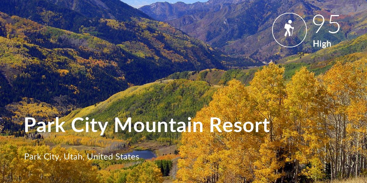 Hiking comfort level is 95 in Park City Mountain Resort