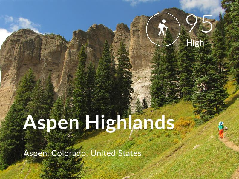 Hiking comfort level is 95 in Aspen Highlands