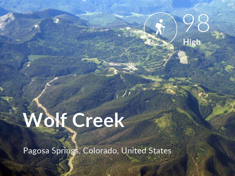 Hiking comfort level is 98 in Wolf Creek