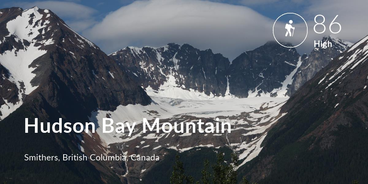 Hiking comfort level is 86 in Hudson Bay Mountain