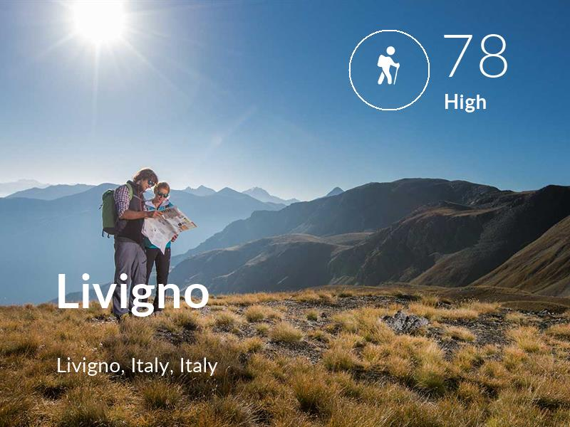 Hiking comfort level is 78 in Livigno