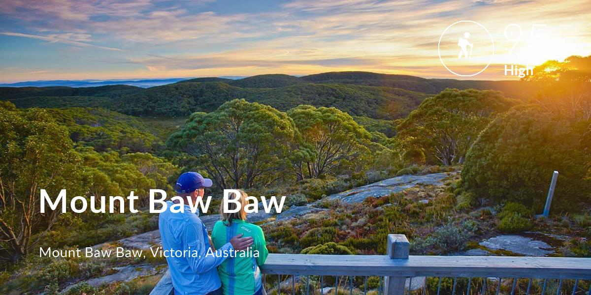 Hiking comfort level is 95 in Mount Baw Baw