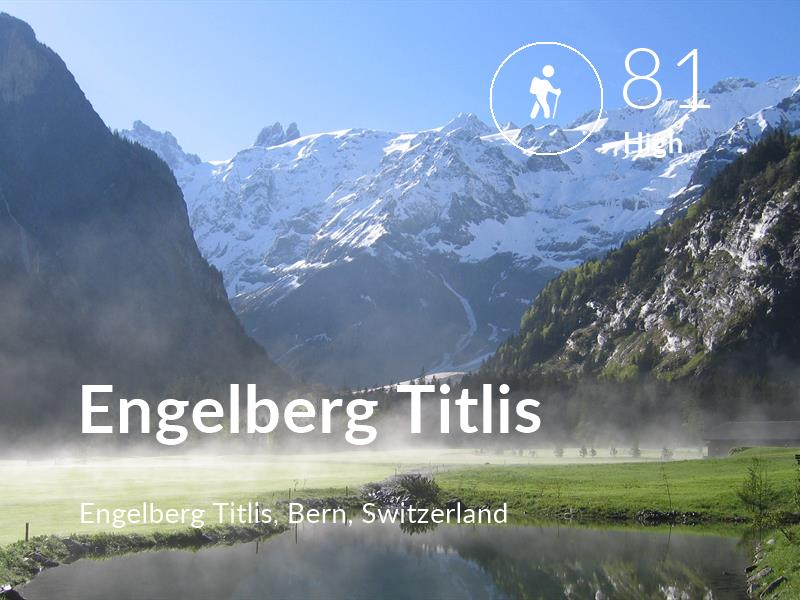 Hiking comfort level is 81 in Engelberg Titlis